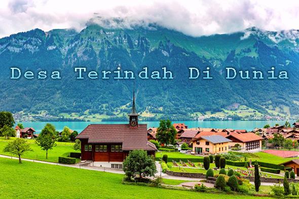 Desa Terindah Di Dunia Yang Bagus Untuk Dikunjungi