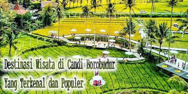 Destinasi Wisata di Candi Borobudur Yang Terkenal dan Populer