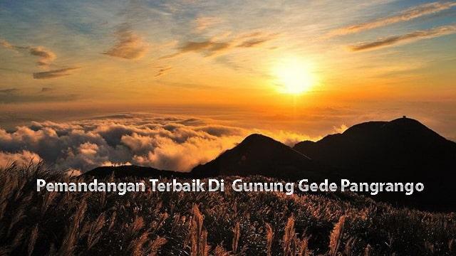 Pemandangan Terbaik Di  Gunung Gede Pangrango
